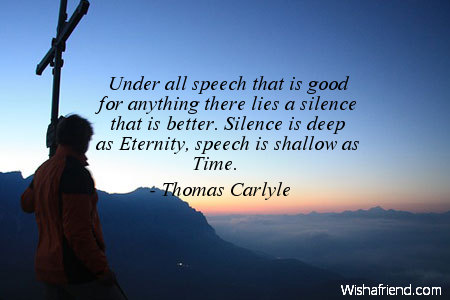 silence is better than speech The remedy is more speech be applied is more speech, not enforced silence on the advice of justice brandeis and answer evil speech with more and better.